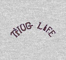 THUG LIFE by Tai's Tees Unisex T-Shirt