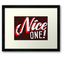 """Nice One!"" by Tai's Tees Framed Print"