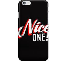 """Nice One!"" by Tai's Tees iPhone Case/Skin"