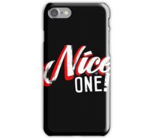 """""""Nice One!"""" by Tai's Tees iPhone Case/Skin"""