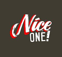 """Nice One!"" by Tai's Tees Unisex T-Shirt"
