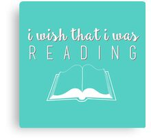 I wish that I was reading (blue) Canvas Print