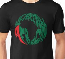 WE ARE ALL AFRICAN by Tai's Tees Unisex T-Shirt
