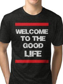 Good life Tri-blend T-Shirt