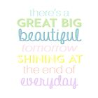 There's a great big beautiful tomorrow by hilarydewitt