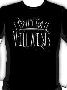 I only date villains #5 T-Shirt