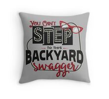 Miranda Inspired - You Can't Step to this Backyard Swagger - Little Red Wagon - Country Song Lyric Throw Pillow