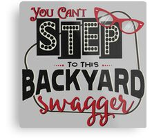 Miranda Inspired - You Can't Step to this Backyard Swagger - Little Red Wagon - Country Song Lyric Metal Print