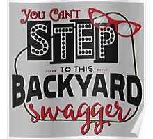 Miranda Inspired - You Can't Step to this Backyard Swagger - Little Red Wagon - Country Song Lyric Poster