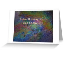 DMT - Take it easy dude - Terence Mckenna (Color) Greeting Card