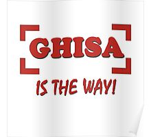 Ghisa is the way Poster