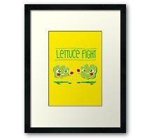 Lettuce Fight Framed Print