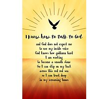 I know How to Talk to God Photographic Print