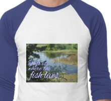 This is Where the Fish Lives Men's Baseball ¾ T-Shirt