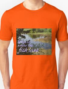 This is Where the Fish Lives Unisex T-Shirt