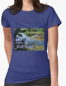 This is Where the Fish Lives Womens Fitted T-Shirt
