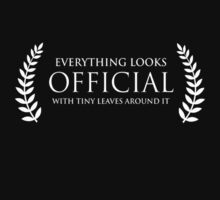 Everything looks official with leaves - meme by Chrome Clothing