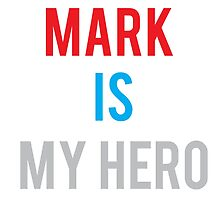MARK IS MY HERO by NoahhMcLovin10