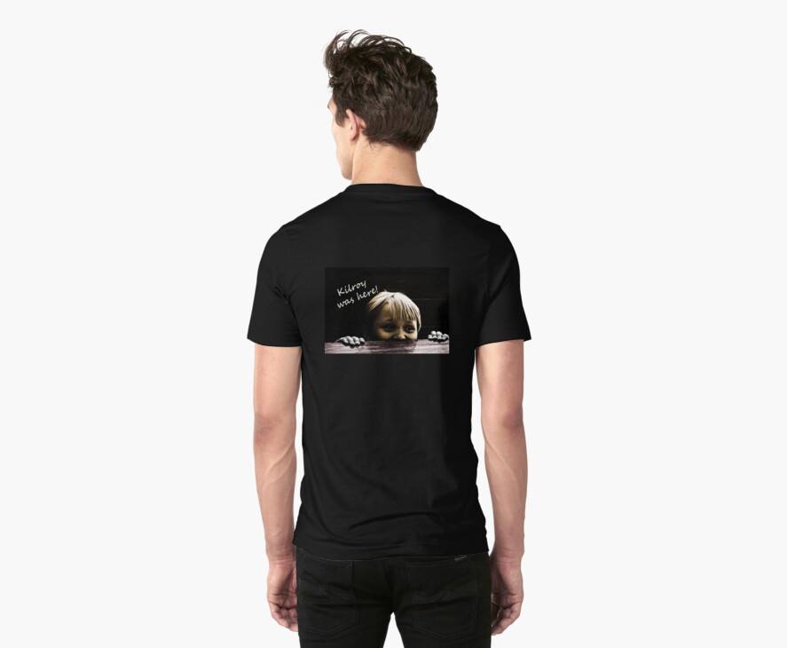Kilroy Was Here T-Shirt! by Corri Gryting Gutzman