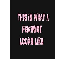 This is what a feminist looks like. Photographic Print