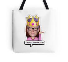 yasssss queen slay Tote Bag