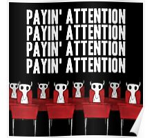 Payin' attention  Poster