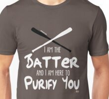 I am the Batter... Unisex T-Shirt