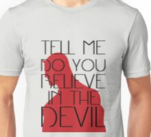 Do You Believe in the Devil? Unisex T-Shirt