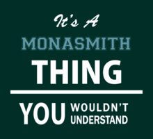 Its a MONASMITH thing, you wouldn't understand by ellaphel