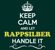 Keep Calm and Let RAPPSILBER Handle it by gerturdeg