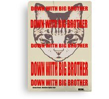 Orwellian Cat: Down With Big Brother Canvas Print