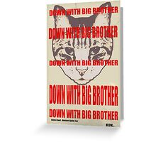 Orwellian Cat: Down With Big Brother Greeting Card
