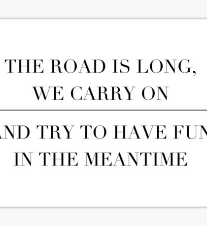 the road is long, we carry on and try to have fun in the meantime Sticker