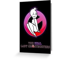 The REAL Lady Ghostbusters - Poster Greeting Card