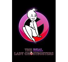 The REAL Lady Ghostbusters - Poster Photographic Print