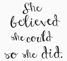 she believed she could so she did One Piece - Short Sleeve