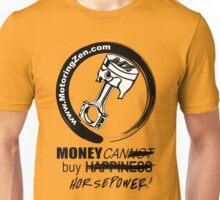 Money Can Buy Horsepower ! Unisex T-Shirt