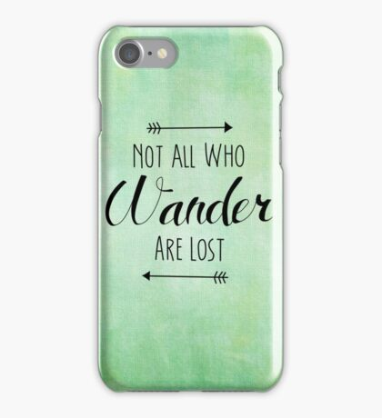 Not All Who Wander iPhone Case/Skin