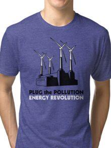 Plug the Pollution - Energy Revolution Tri-blend T-Shirt