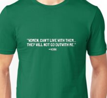 """Women, Can't live with them...They will not go out with me."" -Vork Unisex T-Shirt"