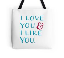 I love you & I like you Tote Bag