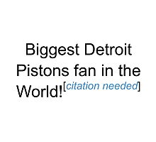 Biggest Detroit Pistons Fan - Citation Needed Photographic Print