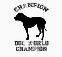 Dog World Champion Unisex T-Shirt