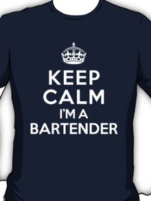 Keep Calm I'm a Bartender T-Shirt
