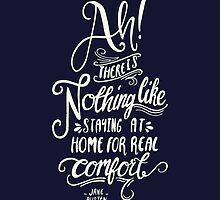 Ah! There is nothing like staying at home for real comfort by abbieimagine