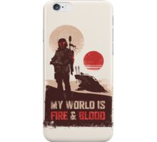 My world is Fire & Blood iPhone Case/Skin