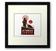 My world is Fire & Blood Framed Print