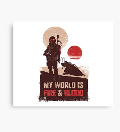 My world is Fire & Blood Canvas Print