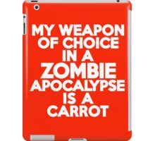 My weapon of choice in a Zombie Apocalypse is a carrot iPad Case/Skin