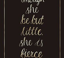 Though she be but little, she is fierce  by abbieimagine